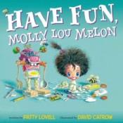 have-fun-molly-lou-melon